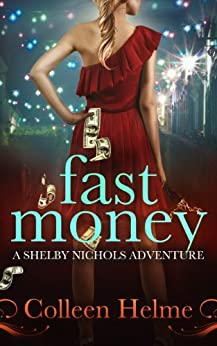 Fast Money: A Shelby Nichols Adventure (English Edition) von [Helme, Colleen]