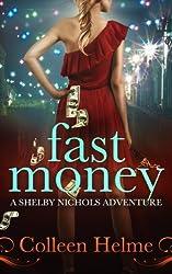 Fast Money: A Shelby Nichols Adventure (English Edition)