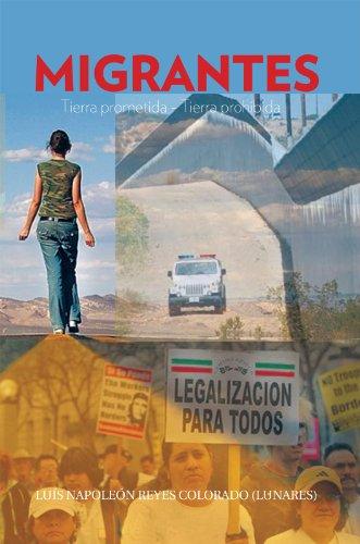 Migrantes: Tierra Prometida - Tierra Prohibida