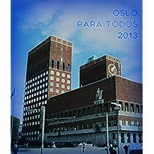 Oslo para todos 2013 (Guías para todos)