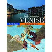 Balades Musicales dans Venise du XVIe au XXe siècle