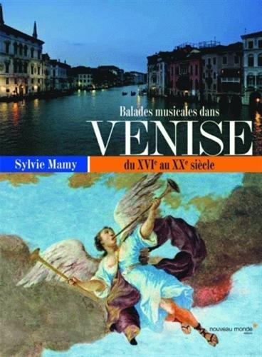 Balades Musicales dans Venise du XVIe au XXe sicle