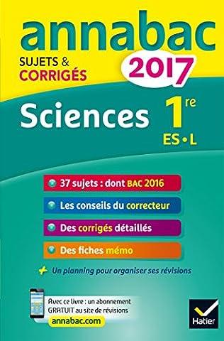 Annales Annabac 2017 Sciences 1re ES, L: sujets et corrigés du bac Première ES, L