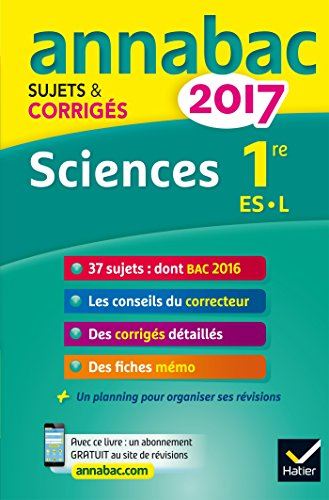 Annales Annabac 2017 Sciences 1re ES, L: sujets et corrigs du bac Premire ES, L