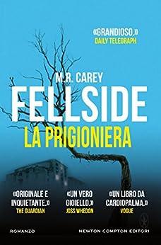 Fellside. La prigioniera di [Carey, M.R.]