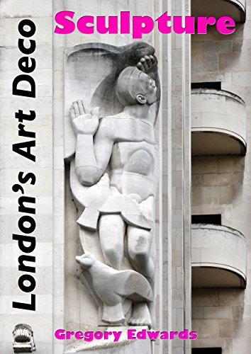London's Art Deco Sculpture (Hidden City Guides) (English Edition) por Gregory Edwards