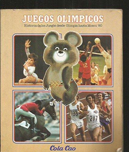 JUEGOS OLIMPICOS. Historia de los juegos desde Olimpia hasta Moscú 80