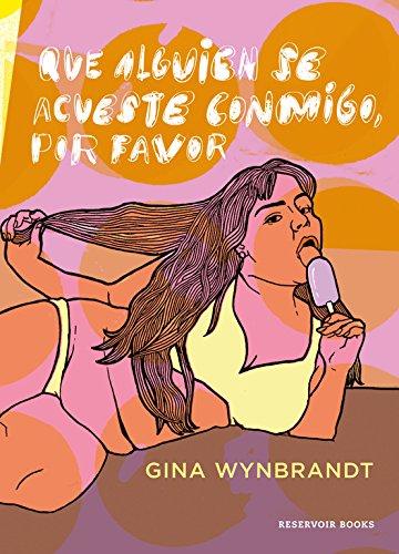Que alguien se acueste conmigo, por favor (RESERVOIR GRÁFICA) por Gina Wynbrandt