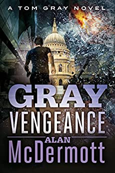 Gray Vengeance (A Tom Gray Novel Book 5) by [McDermott, Alan]