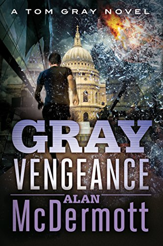 Gray Vengeance (A Tom Gray Novel Book 5) (English Edition) par Alan McDermott