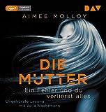 Die Mutter – Ein Fehler und du verlierst alles: Ungekürzte Lesung mit Julia Nachtmann (1 mp3-CD)