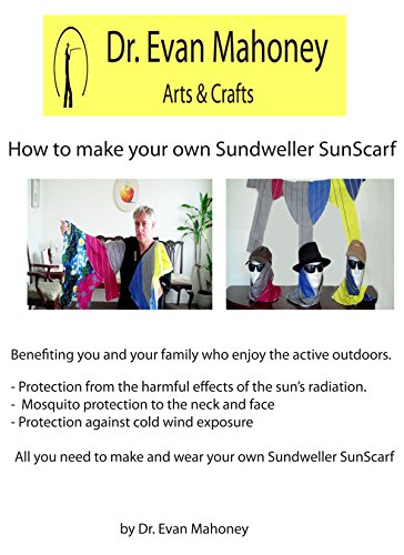 dr-evan-mahoney-arts-and-crafts-how-to-make-your-own-sundweller-sunscarf-english-edition