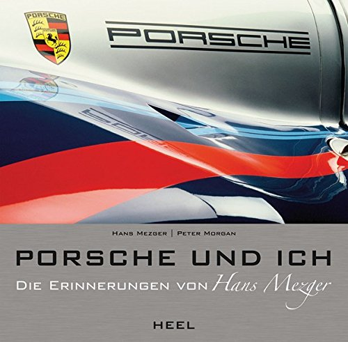 Porsche und ich: Die Hans Mezger Biografie -