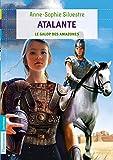 Atalante (Tome 2) - Le galop des amazones (FLAMMARION JEUN) (French Edition)