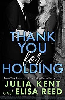 Thank You For Holding (On Hold #2) by [Kent, Julia, Reed, Elisa]