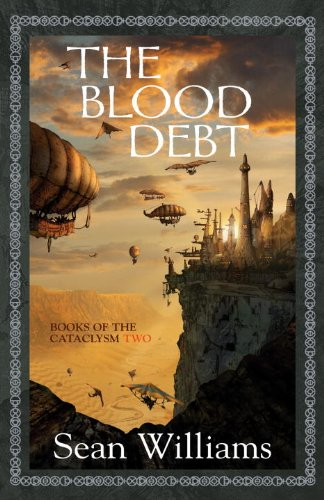 The Blood Debt (Books of the Cataclysm): Book Two of the Cataclysm Two par Sean Williams