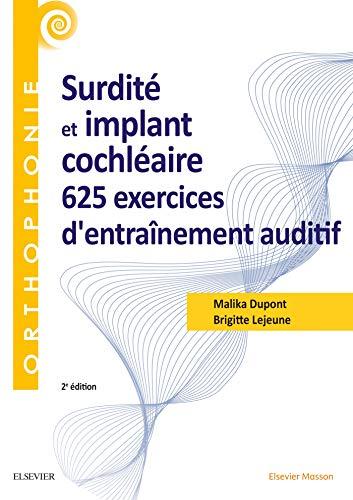 Surdité et implant cochléaire : 625 exercices d'entraînement auditif: 625 Ex D'Entrainement Auditif par Malika Dupont, Brigitte Lejeune