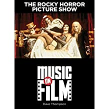 The Rocky Horror Picture Show: Music on Film Series by Dave Thompson (2012-05-01)