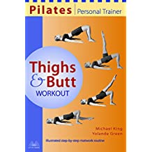 Pilates Personal Trainer Thighs and Butt Workout: Illustrated Step-by-Step Matwork Routine