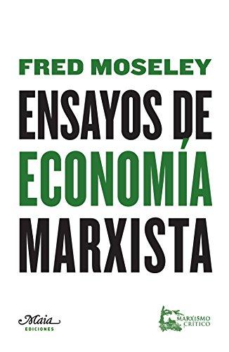 Ensayos de economía marxista (Claves para comprender la economía) por Fred Moseley