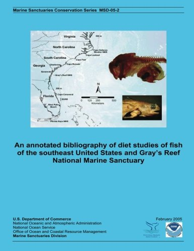 An annotated bibliography of diet studies of fish of the southeast United States and Gray?s Reef National Marine Sanctuary (Marine Sanctuary Conservation) por U.S. Department of Commerce