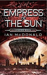 Empress of the Sun (Everness Series) by Ian McDonald (2014-01-02)