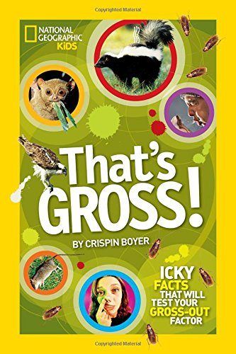 That's Gross!: Icky Facts That Will Test Your Gross-out Factor (that's )