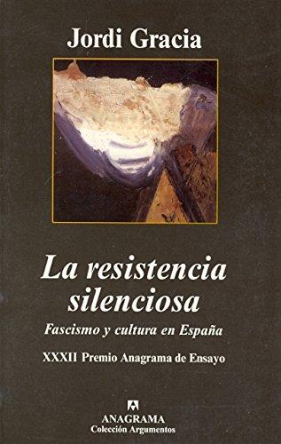 La Resistencia Silenciosa (Argumentos Anagrama)