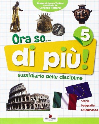 Ora so... di pi! Sussidiario delle discipline. Area antropologica. Con e-book. Per la 5 classe elementare