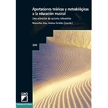 Aportaciones Teóricas Y Metodológicas A La Educación Musical: 240 (Biblioteca De Eufonia)