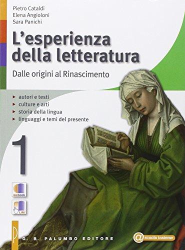 L'esperienza della letteratura. Con Studiare con successo-INVALSI-Commedia. Per le Scuole superiori. Con e-book. Con espansione online: 1