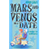 Mars And Venus On A Date: A Guide to Romance