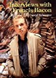 Interviews with Francis Bacon (Subsequent) by Sylvester, David (1988) Paperback