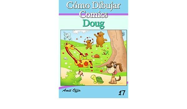 Cómo Dibujar Comics: Doug (Libros de Dibujo nº 17) (Spanish Edition)