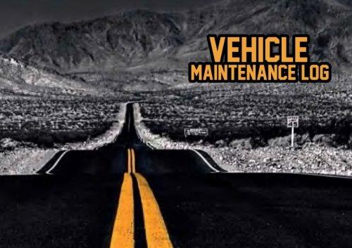 Vehicle Maintenance Log: Vehicle Maintenance Log Template, Car Maintenance Log Book, Mileage Log, Repairs & Maintenanc, 8.5 x 6 109 page (Auto Log Book) Tucker Auto