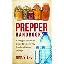Prepper Handbook: A Prepper's Survival Guide to Emergency Food and Water Storage (English Edition)