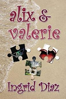 Alix & Valerie (English Edition) di [Diaz, Ingrid]