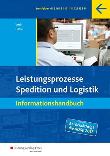 Spedition und Logistik: Leistungsprozesse: Informationshandbuch