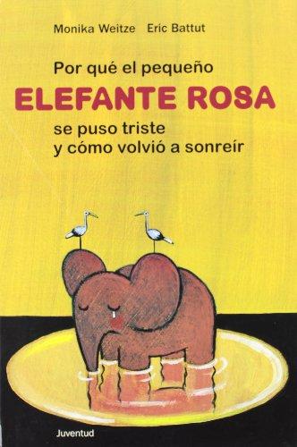 POR QUE EL PEQUEÑO ELEFANTE ROSA......... por WEITZE-BATUT