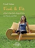 Faul & Fit: JIN SHIN JYUTSU mit Hand und Fuß
