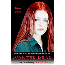 WANTED DEAD (Jackson Sugar Book 2)