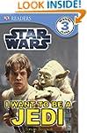 Star Wars I Want to Be a Jedi (DK Rea...