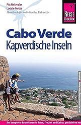 Reise Know-How Cabo Verde - Kapverdische Inseln: Reiseführer für individuelles Entdecken