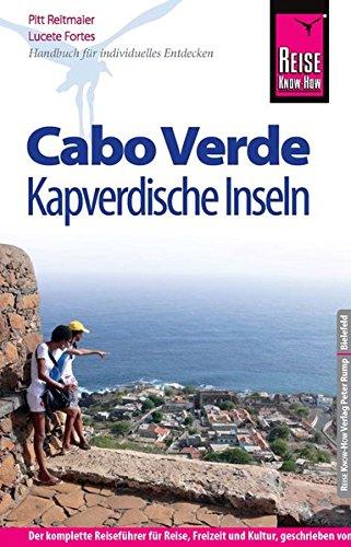 Reise Know-How Cabo Verde – Kapverdische Inseln: Reiseführer für individuelles Entdecken