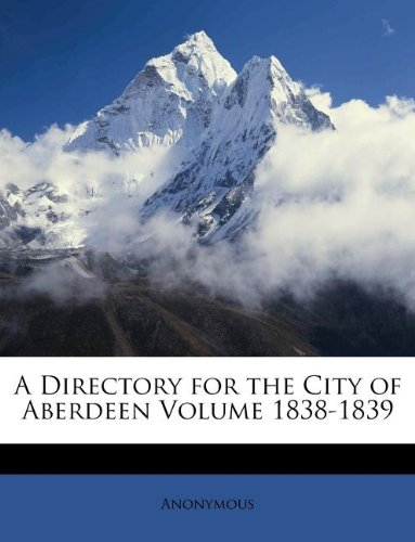 A Directory for the City of Aberdeen Volume 1838-1839