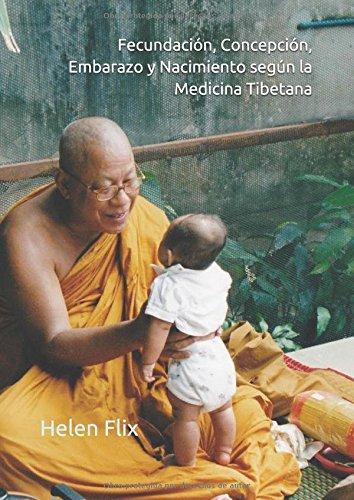 Descargar Libro Fecundación, Concepción, Embarazo y Nacimiento según la Medicina Tibetana de Helen Flix
