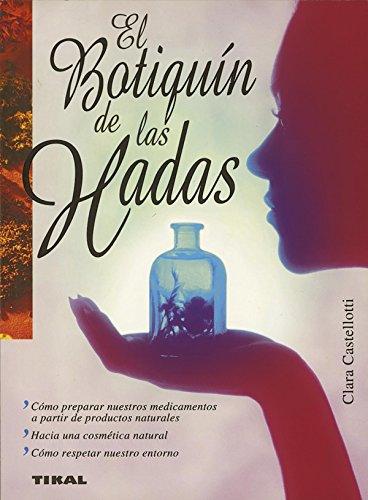 El botiquín de las hadas (Naturismo) por Tikal Ediciones S A