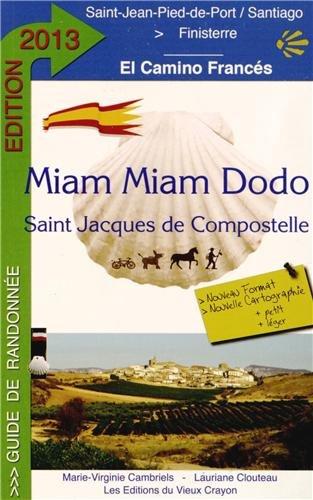Miam-miam-dodo Camino 2013 (de Saint-Jean-Pied-de-Port  Santiago)