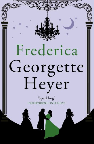 Frederica: Georgette Heyer Classic Heroines (English Edition)