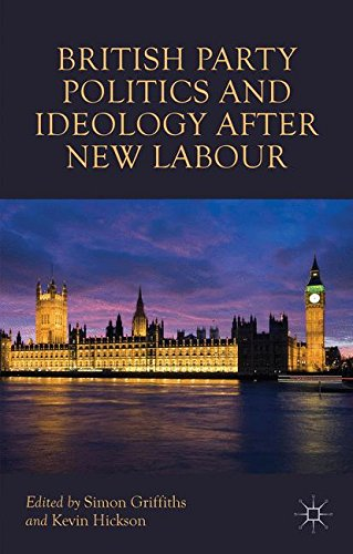British Party Politics and Ideology after New Labour por Simon Griffiths